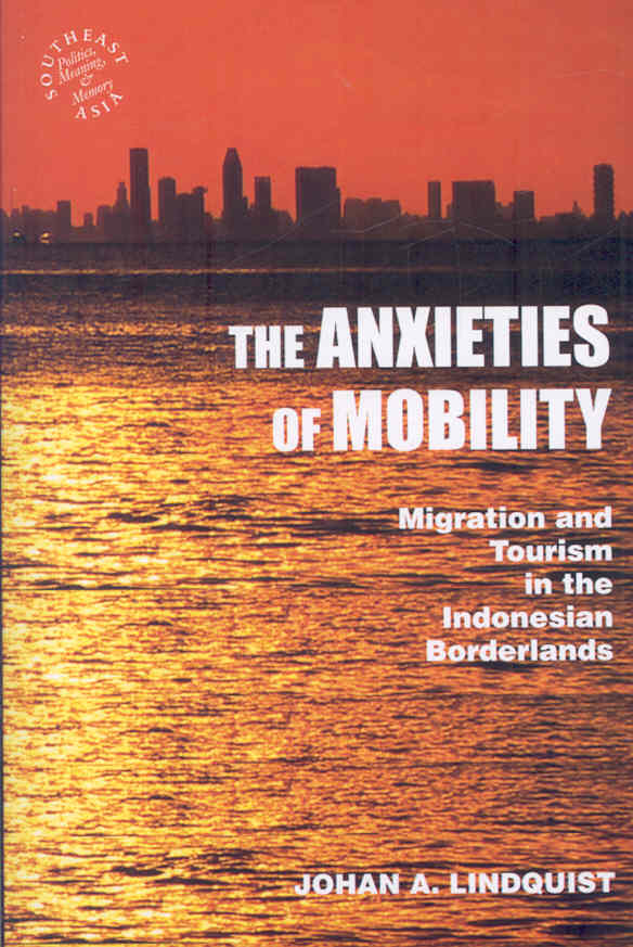 The Anxieties of Mobility By Lindquist, Johan A.